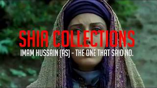 1 Imam Hussain a s   The one that said no    لقطات من فليم للإمام الحسين   YouTube