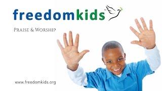 Praise & Worship (Praise Promo) |  Freedom Kids