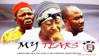 My Tears - Nigerian Nollywood Movie