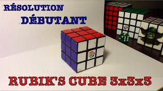 RÉSOLUTION DÉTAILLÉE DU RUBIK'S CUBE 3x3x3 - DÉBUTANT