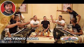 ORK.YANKO SLONA - Tatko Raza - 2017 - 4K - ( BOSHKOMIX )