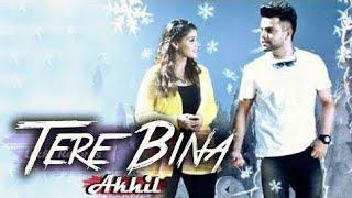 Tere Bina (Full video) || Akhil || Love story || Latest Punjabi song 2017-2018