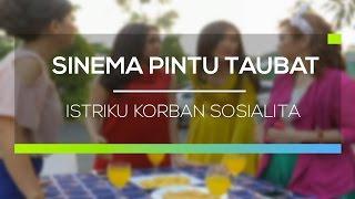 Sinema Pintu Taubat - Istriku Korban Sosialita