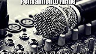 Pensamiento Firme - Sickatris ft Jimmy (Prod.MágicoSonido)