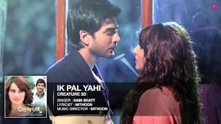 Ik Pal Yahi Full Song Audio   Creature 3D   Benny Dayal   Bipasha Basu, Imran Abbas
