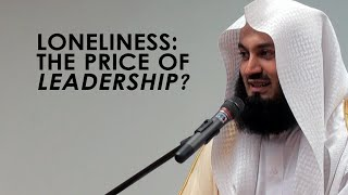 Mufti Menk - Loneliness: The Price Of Leadership?