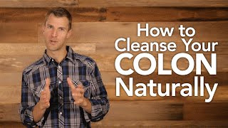How To Cleanse Your Colon Naturally   Dr. Josh Axe