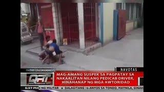 QRT: Mag-amang suspek sa pagpatay sa nakaalitan nilang pedicab driver, hinahanap ng mga awtoridad