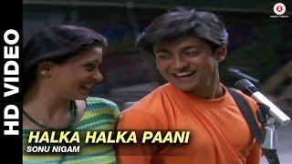 Halka Halka Paani - Tere Liye | Sonu Nigam | Arjun Punj & Shilpa Saklani