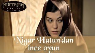 Nigar Hatun'dan İnce Oyun - Muhteşem Yüzyıl 53.Bölüm