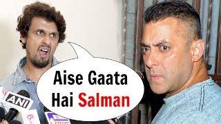 Sonu Nigam Makes Fun Of Salman Khan Singing