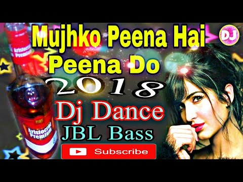 Xxx Mp4 Mujhko Peena Hai Peene Do Happy New Year 2018 Dj Song 3gp Sex