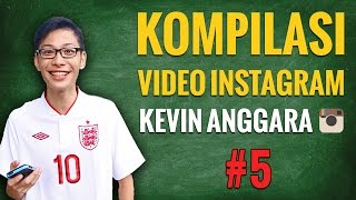 Kevin Anggara: Kompilasi Video Instagram #5