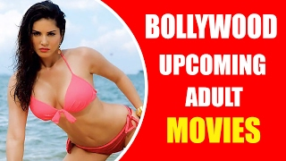 Bollywood Upcoming Adult Movies In 2016