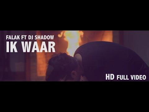 Ik Waar | Falak ft Dj Shadow | Official Video | Punjabi Song 2016