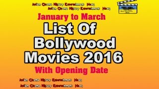 List of Bollywood films of 2016 January To March With Opening Date