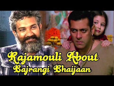 SS Rajamouli Praises Salman Khan's Bajrangi Bhaijaan Movie