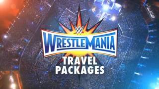 Get WrestleMania 33 Travel Packages this Monday