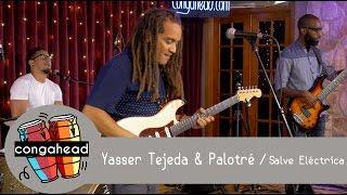 Yasser Tejeda & Palotré perform Salve Eléctrica