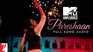 MTV Unplugged - Pareshaan | Shalmali Kholgade | Ishaqzaade