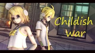【MMD】Childish war