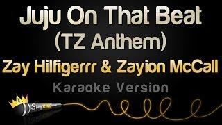 Zay Hilfigerrr & Zayion McCall – Juju On That Beat (Karaoke Version)
