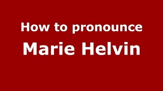 How To Pronounce Marie Helvin (American English/US)  - PronounceNames.com