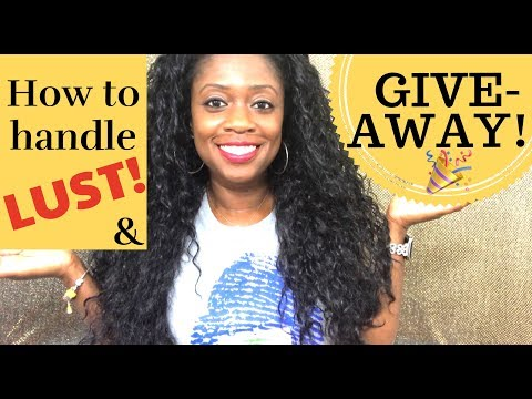 HOW TO CONTROL LUST! & Giveaway!!
