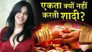 Why Ekta Kapoor doesn't get married ?