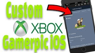 How to Get a Custom Gamerpic on Xbox One iOS - Custom Xbox Gamerpic on Phone!!! 2017 #xbox