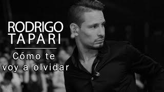 Rodrigo Tapari - Cómo Te Voy A Olvidar (Íntimo - En Vivo)