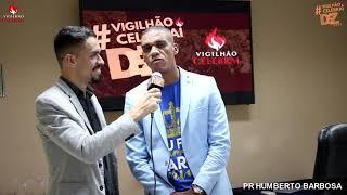 Entrevista -  Pr. Humberto Barbosa - 10º Vigilhao Celebrai