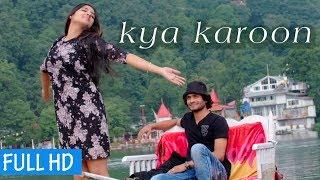 New Hindi Songs 2017 || kya karoon || Neet |  Latest Romantic  songs