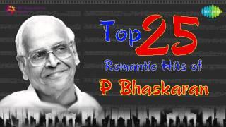 Top 25 Romantic Hits Of P Bhaskaran   Malayalam Audio Jukebox