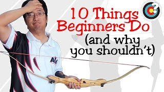Archery Tips | 10 Things Beginners Do (And Why You Shouldn't)