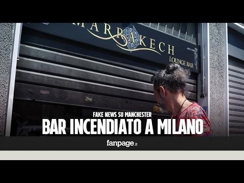 """Milano, bar incendiato dopo notizia falsa in tv: """"Nessuno ha festeggiato per attentato a Manchester"""""""