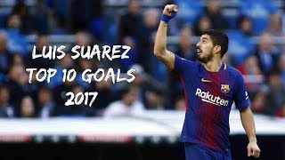 Luis Suarez - TOP 10 GOALS 2017 | English Commentary (HD)