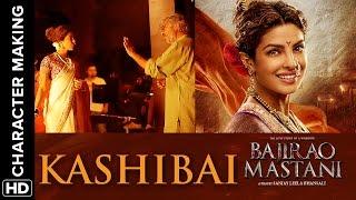 Making of Character (Kashibai) | Bajirao Mastani | Priyanka Chopra