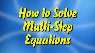 How to Solve Multi-Step Equations