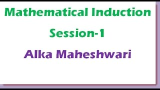 Mathematical Induction Grade 11 NCERT solution session 1