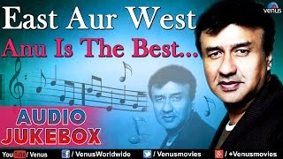 East Aur West Anu Is The Best    Bollywood Hits - Audio Jukebox
