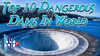 Top 10 Most Dangerous Dams in the World 2016