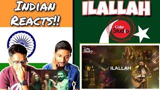 Indian Reacts To: Ilallah, Sounds of Kolachi, Coke Studio Season 11, Episode 6