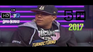 C-Kan en TURNOCTURNO con Facundo (HD) | ALTA CALIDAD | 2017