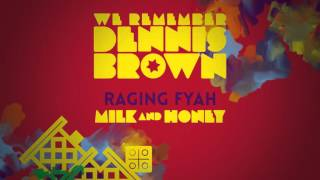 Raging Fyah - Milk & Honey | We Remember Dennis Brown | Official Album Audio