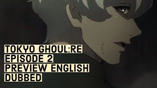 Tokyo Ghoul:re - Episode 2 Preview English Dubbed