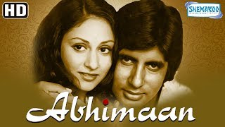 Abhimaan (HD & Eng SRT) Hindi Full Movie - Amitabh Bachchan - Jaya Bachchan - Superhit Hindi Movie