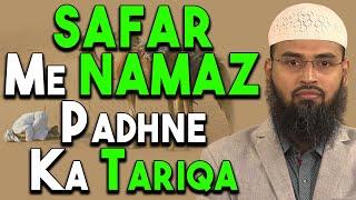 Safar - Travelling Me Namaz Kaise Ada Kare Uska Tariqa By Adv. Faiz Syed