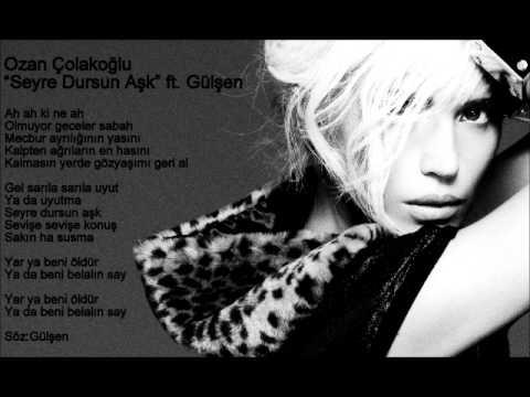 Ozan Çolakoğlu feat Gülşen Seyre Dursun Aşk