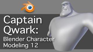 Captain Qwark: Blender Character Modeling 12 of 22